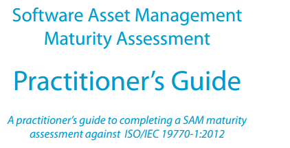 ASAMA Software Asset Management Maturity Practitioners Guide